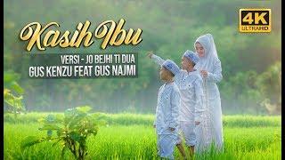 """ NEW "" KASIH IBU Versi Jo Bheji Thi Duaa Voc. GUS KENZU Feat Gus Najmi | 4K"