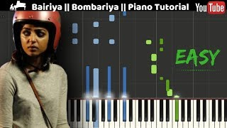 Bairiya || Bombairiya || EASY Piano Tutorial ||