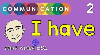 I Have - English for Communication (#2) | Mark Kulek - ESL