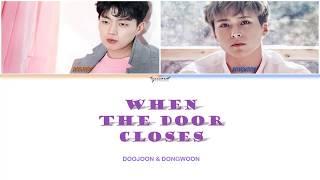 Beast Doojoon, Dongwoon - When The Door Closes | lyrics