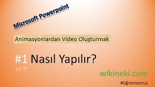 Powerpoint İle Animasyonlardan Video Oluşturmak #1 - Nasıl Yapılır?