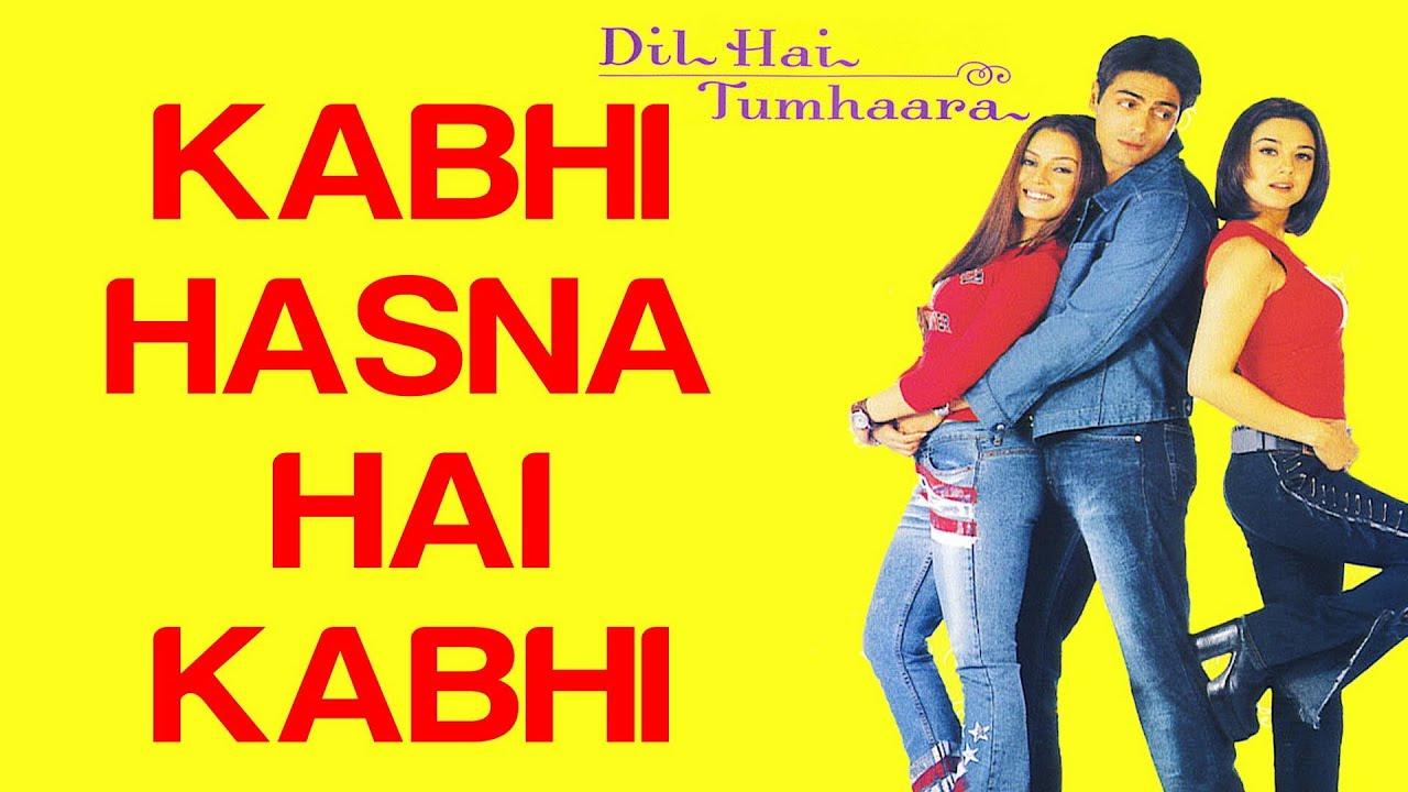 Kabhi Hasna Hai Kabhi - Dil Hai Tumhaara