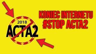 ACTA 2 | CZY TO KONIEC INTERNETU ?
