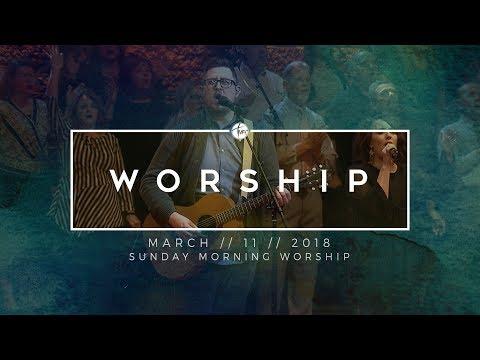 3.11.18 Sunday Morning Worship