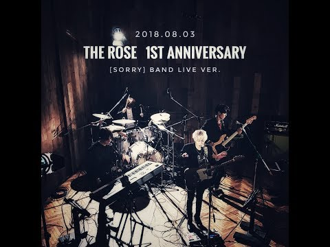 더로즈 THE ROSE [SORRY] BAND LIVE Clip