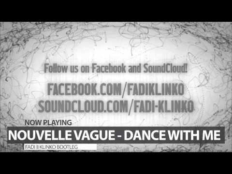 Nouvelle Vague - Dance With Me (FADI    KLINKO Bootleg)[PREVIEW]