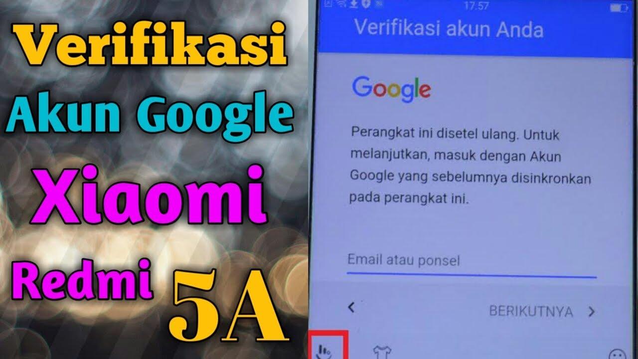 Cara Melewati Verifikasi Akun Google Xiaomi Redmi 5a Youtube