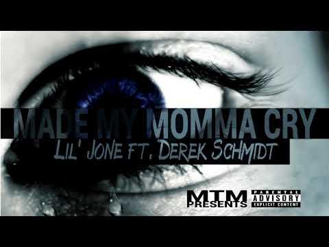 Made My Momma Cry - Lil' Jone ft. Derek Schmidt