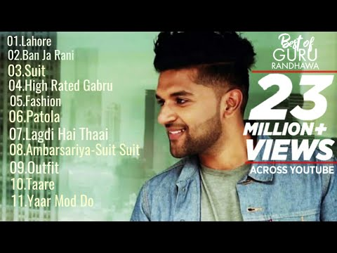 Best of Guru Randhawa  Guru Randhawa Jukebox  All Time Best of Guru Randhawa