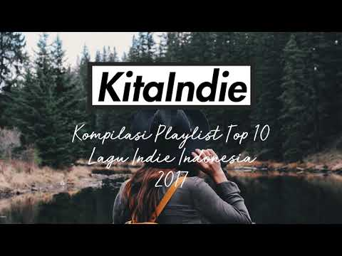 Kompilasi Playlist Top 10 Lagu Indie Indonesia 2017
