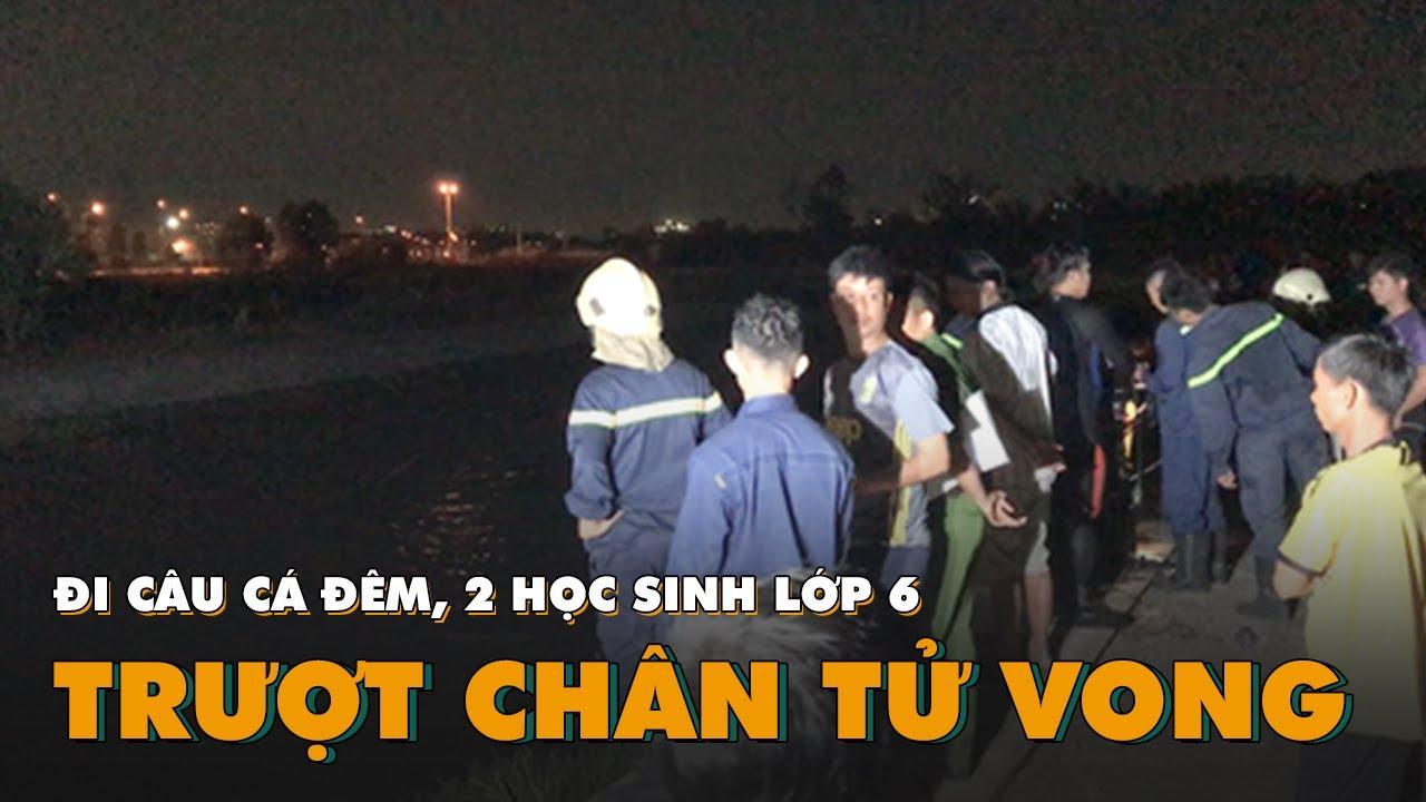 Đi câu cá đêm, 2 học sinh lớp 6 trượt chân xuống kênh tử vong