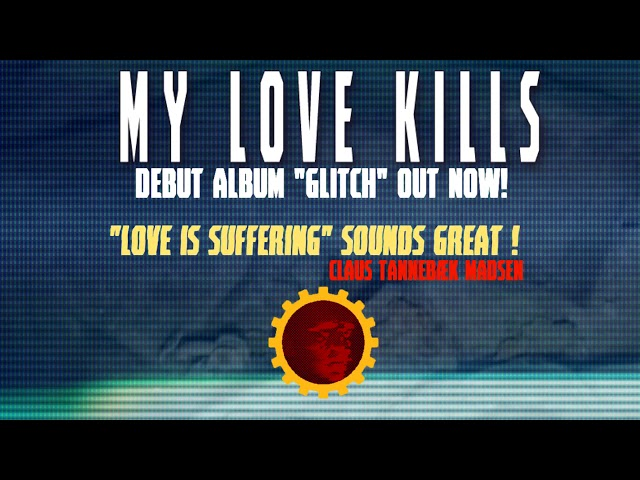 My Love Kills - Just For One Kiss - Form the debut album