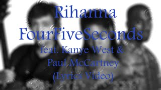 Rihanna - FourFiveSeconds ft  Kanye West & Paul McCartney (Lyrics Video)