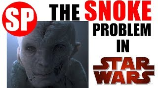 The SNOKE problem in Star Wars (no theory or spoilers!)