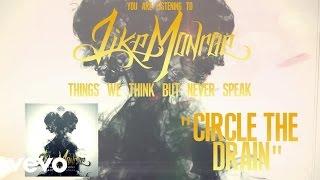 Like Monroe - Circle The Drain