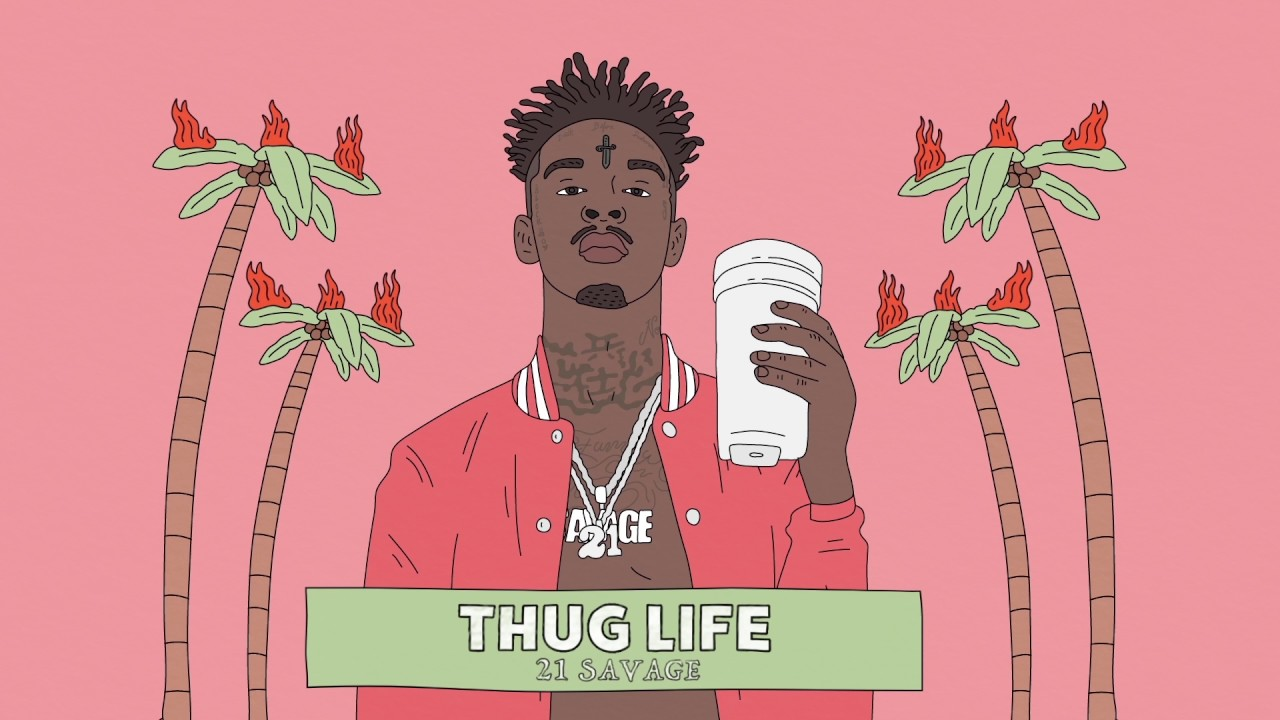 21 savage thug life official audio youtube