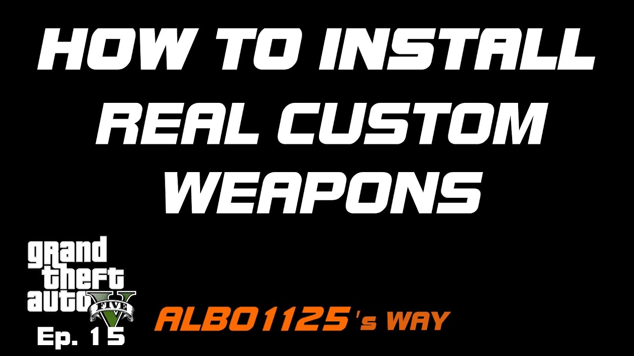 HOW TO INSTALL REAL CUSTOM WEAPONS | Modding DLC Pack V | Learn GTA5  Modding Albo's Way 15