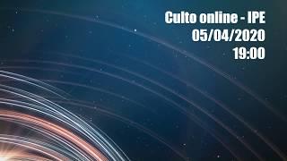 Culto Online IPE - 05/04/2020