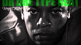 """Weight Of The World"" Dr. Dre Detox Type Beat (Prod. by Chris Wheeler)"