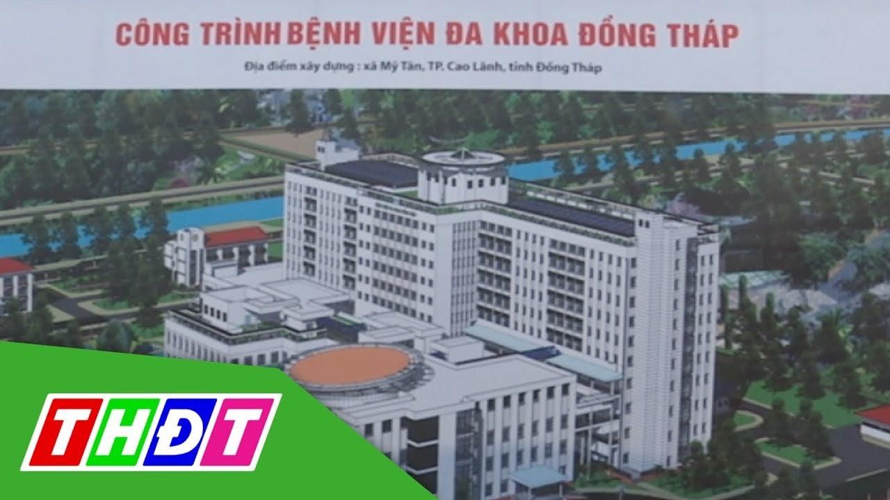 Khởi công xây dựng Bệnh viện Đa khoa Đồng Tháp | THDT