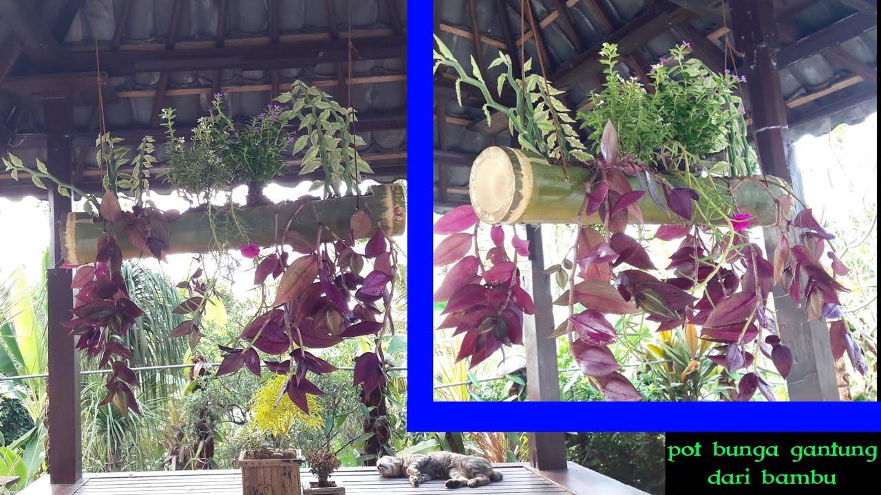 Cara Membuat Pot Bunga Gantung Dari Bambu Youtube
