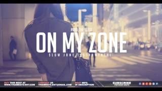 On My Zone -Smooth Slow jam Beat Instrumentals 2016