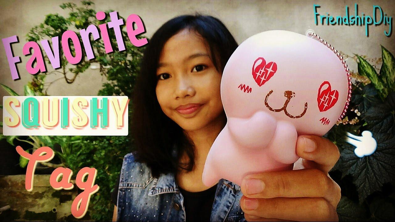 Favorite Squishy Tag : Favorite Squishy Tag! Ft Friendship DIY [RE-MAKE] KL12 - YouTube
