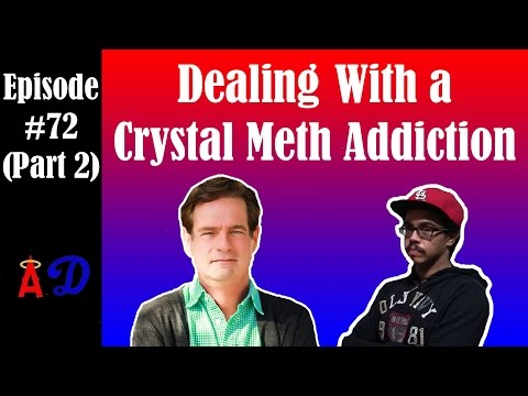 Episode 72 (Part 2): Dealing With a Crystal Meth Addiction (featuring Joseph Sharp)