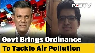 Left, Right & Centre | Government Brings Ordinance To Tackle Air Pollution