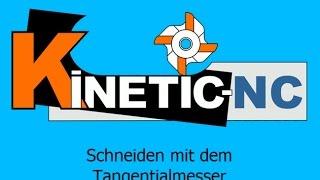 KinetiC-NC Tangentialmesser - Schneiden