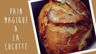 Recette du pain magique à la cocotte