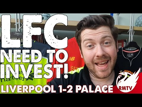 Liverpool v Crystal Palace 1-2 | LFC Need To Invest! | Paul's Match Reaction