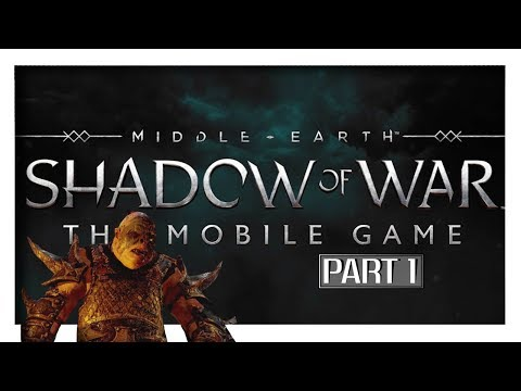 MIDDLE-EARTH: Shadow Of War MOBILE | Part 1 - The Journey Begins