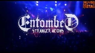ENTOMBED - STRANGER AEONS (HOUSE OF METAL 2013)