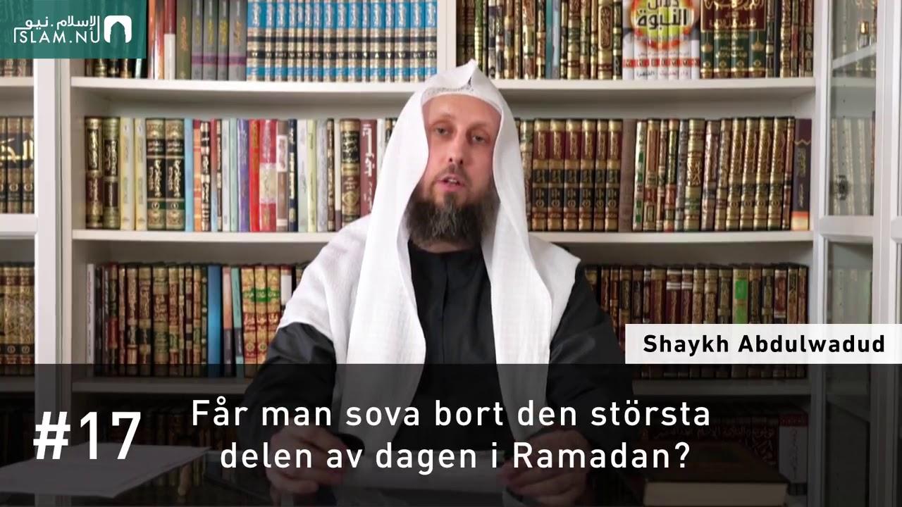 Får man sova bort den största delen av dagen i Ramadan?   Shaykh Abdulwadud