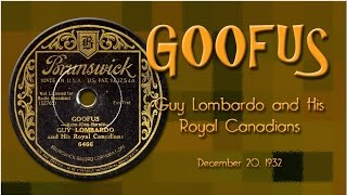 Guy Lombardo - Goofus (1932)