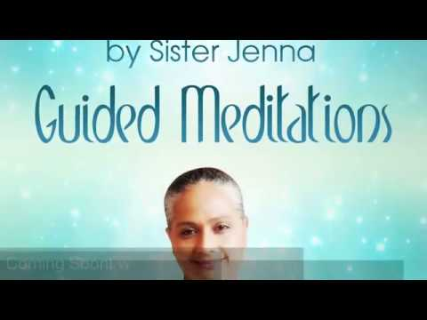 Coming Soon! Your Inner World Guided Meditations by Sister Jenna