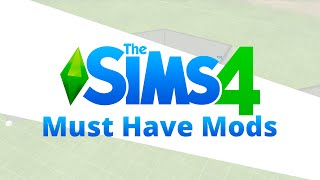 The Sims 4 - My Must Have Mods