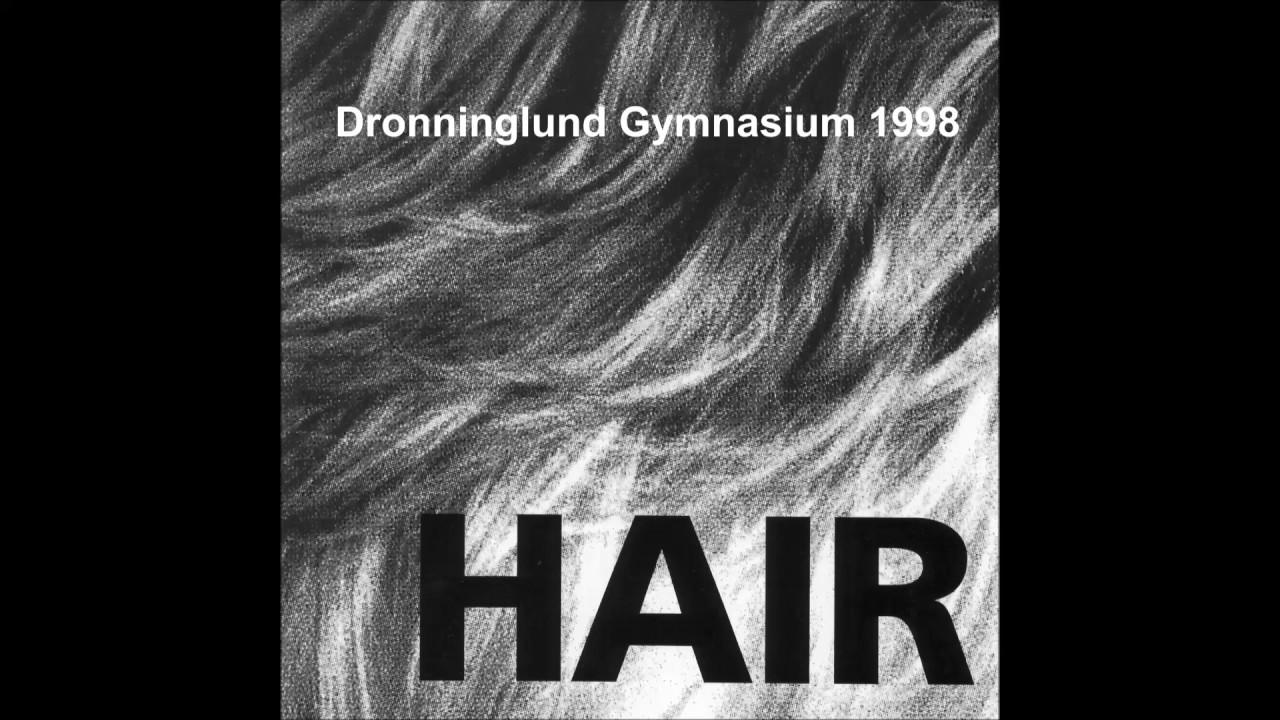 Hair Dronninglund Gymnasium 1998 Colored Spade Youtube