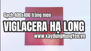 Gạch 400x400 đỏ tráng men Viglacera Hạ Long | Gạch đỏ cotto Viglacera Hạ Long Clinker Đông Triều
