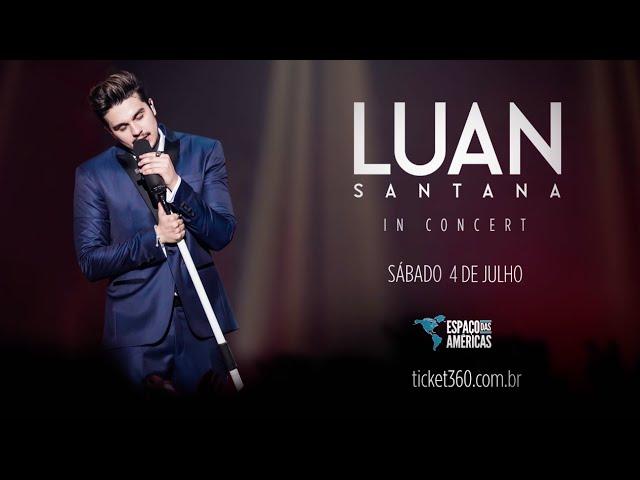 Luan Santana In Concert — Espaço das Américas SP