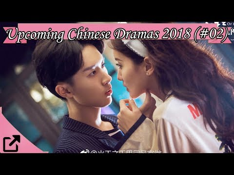 Upcoming Chinese Dramas 2018 (#02)