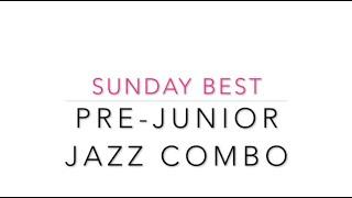 Pre Junior Jazz   Sunday Best