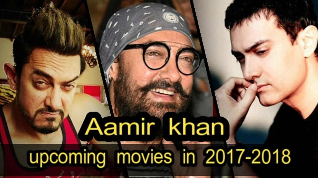 New Hindi Movei 2018 2019 Bolliwood: Aamir Khan Upcoming Movies In 2018