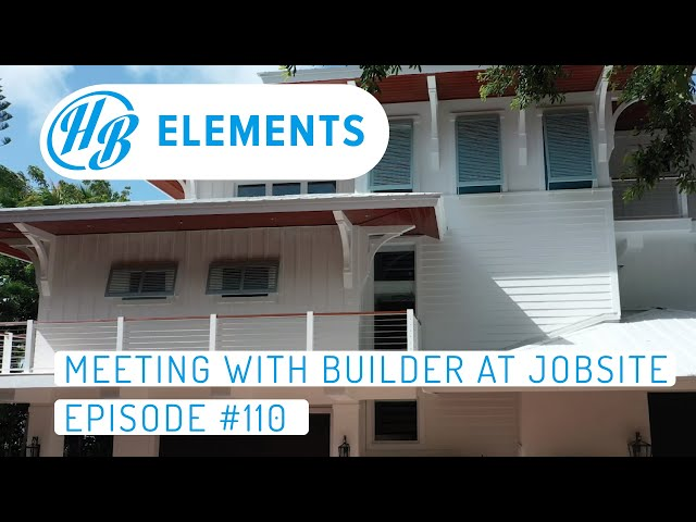 Meeting with a Builder at Jobsite | Episode #110
