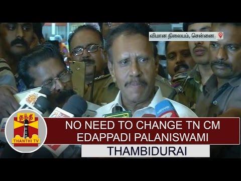"""No Need to Change Chief Minister Edappadi Palaniswami"" - Thambidurai, Deputy Speaker"