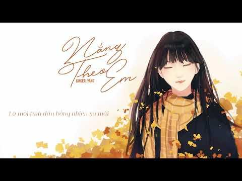 Nắng Theo Em - Yang | MV Lyrics HD