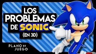 Los Problemas de Sonic en 3D (y Cómo Arreglarlos) | PLANO DE JUEGO