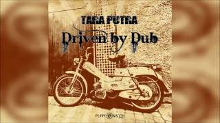 Tara Putra - Driven By Dub | Full Album