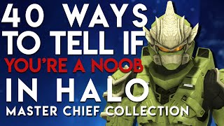 40 Ways To Tell If You're A Noob In Halo The Master Chief Collection | Gaming By Gamers